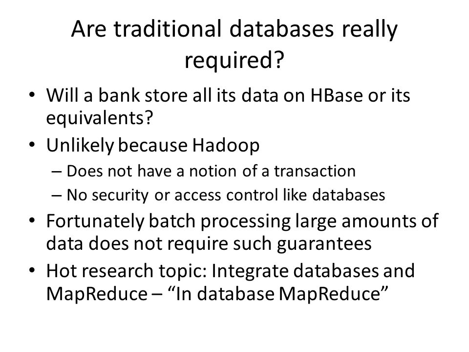 Are traditional databases really required.