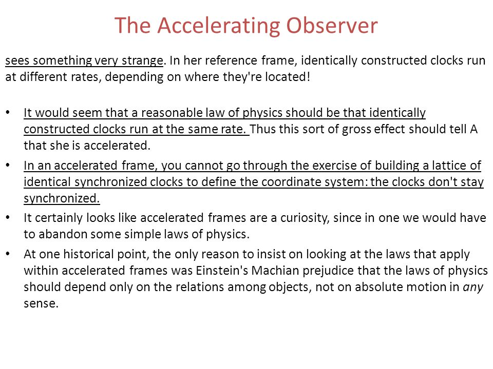The Accelerating Observer sees something very strange.