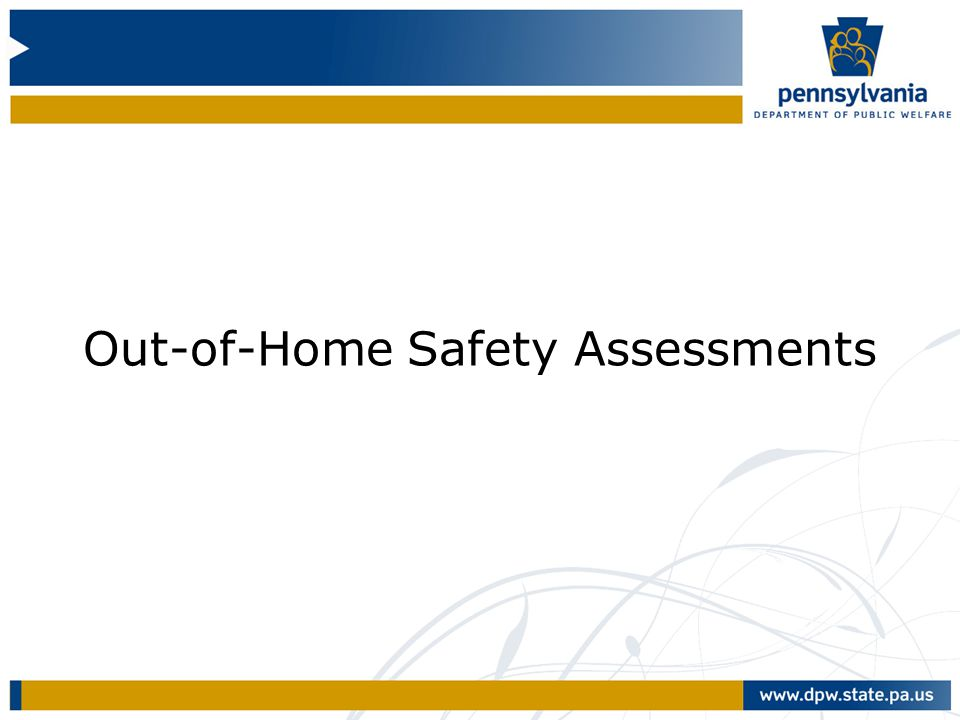 Out-of-Home Safety Assessments