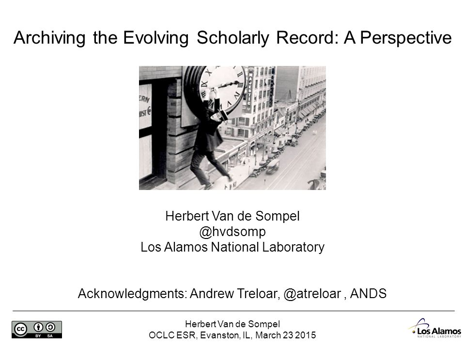 Herbert Van de Sompel OCLC ESR, Evanston, IL, March 23 2015 In This Talk 1.Functions of scholarly communication 2.Characterizing the future 3.Archiving the future