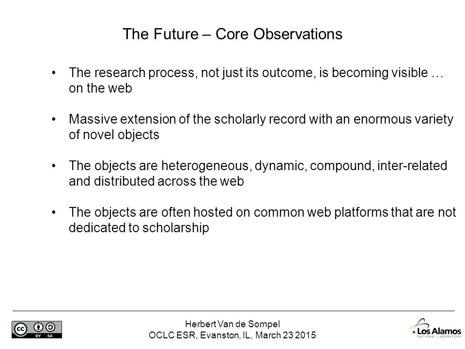 Herbert Van de Sompel OCLC ESR, Evanston, IL, March 23 2015 Characterizing the Future – Scholarly Communication
