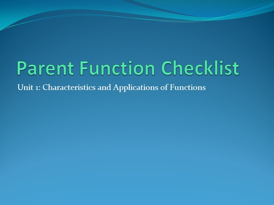 Unit 1: Characteristics and Applications of Functions