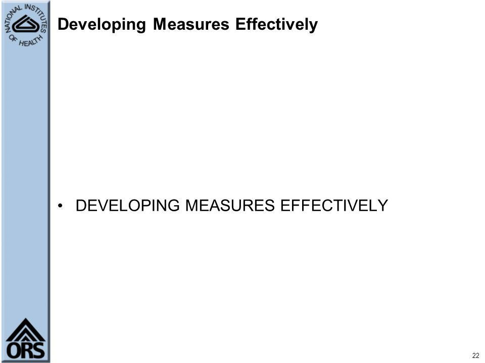 Developing Measures Effectively DEVELOPING MEASURES EFFECTIVELY 22