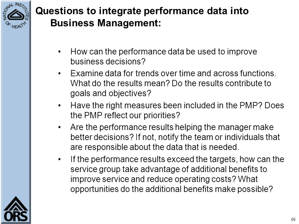 66 Questions to integrate performance data into Business Management: How can the performance data be used to improve business decisions? Examine data