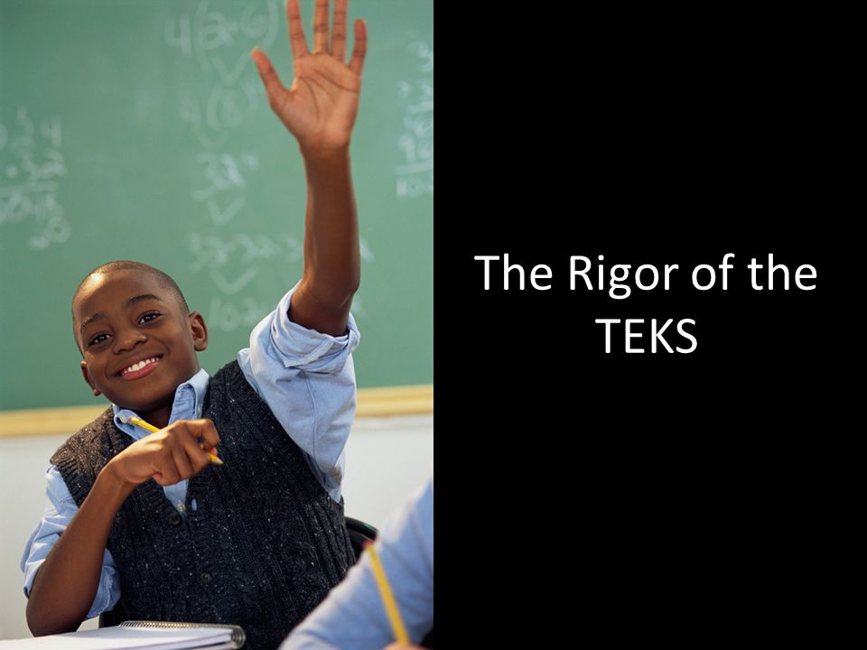 The Rigor of the TEKS