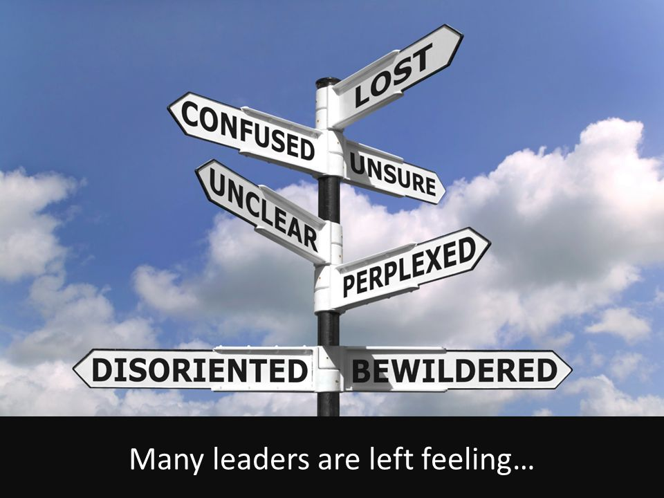 Many leaders are left feeling…