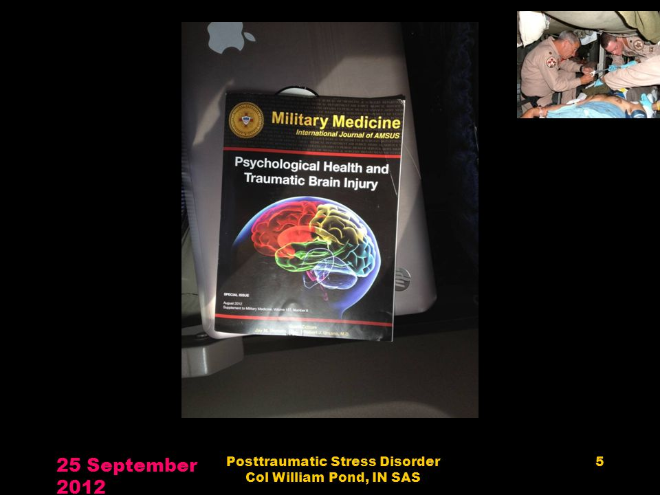 25 September 2012 Posttraumatic Stress Disorder Col William Pond, IN SAS 5