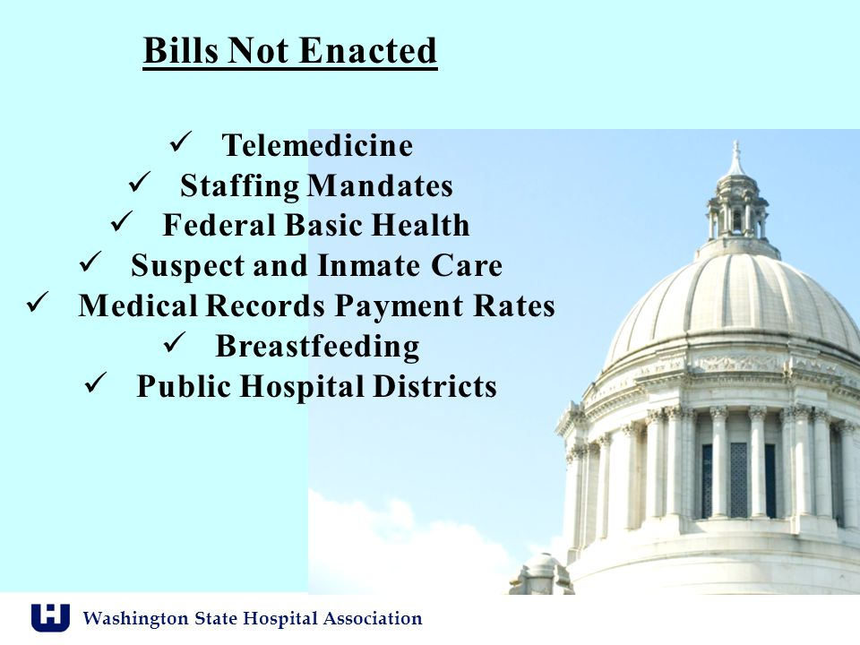 Washington State Hospital Association Bills Not Enacted Telemedicine Staffing Mandates Federal Basic Health Suspect and Inmate Care Medical Records Pa