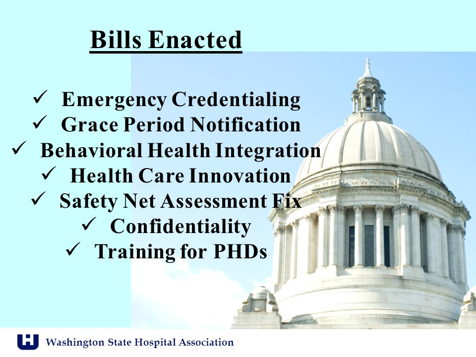 Washington State Hospital Association Bills Enacted Emergency Credentialing Grace Period Notification Behavioral Health Integration Health Care Innova