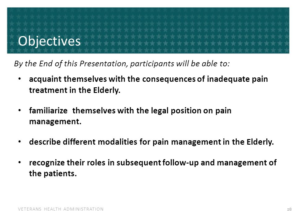 VETERANS HEALTH ADMINISTRATION Objectives By the End of this Presentation, participants will be able to: acquaint themselves with the consequences of