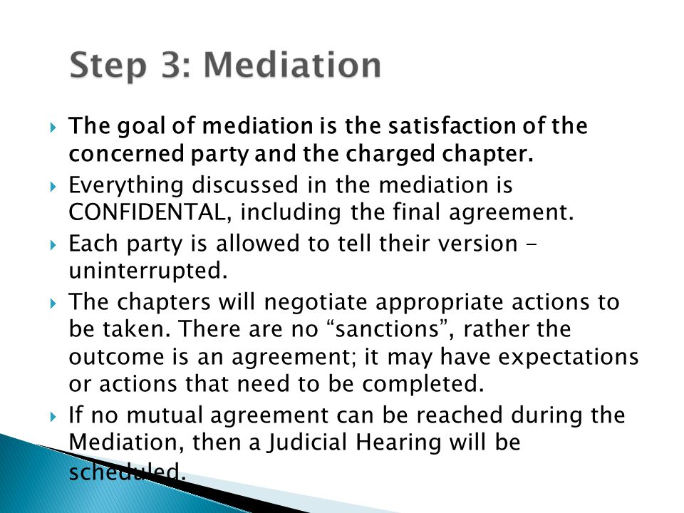  The goal of mediation is the satisfaction of the concerned party and the charged chapter.