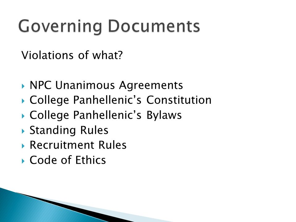 Violations of what?  NPC Unanimous Agreements  College Panhellenic's Constitution  College Panhellenic's Bylaws  Standing Rules  Recruitment Rule