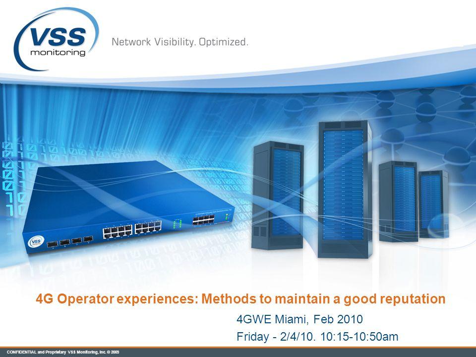 CONFIDENTIAL and Proprietary VSS Monitoring, Inc.© 2009 VSS Corporate Profile VSS Monitoring, Inc.