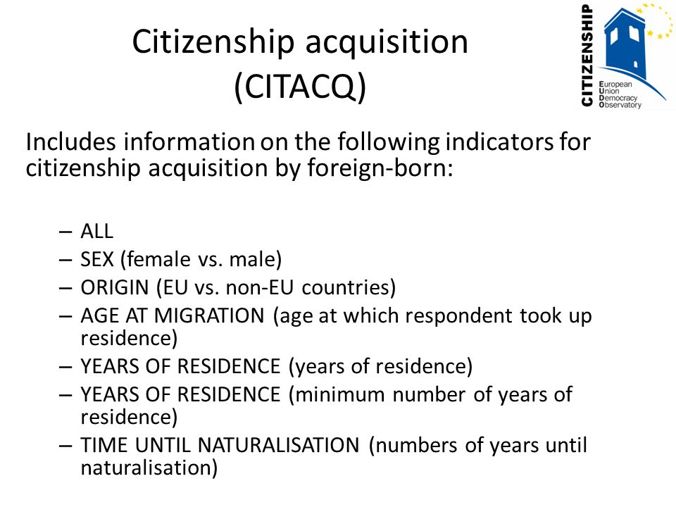 Includes information on the following indicators for citizenship acquisition by foreign-born: – ALL – SEX (female vs.