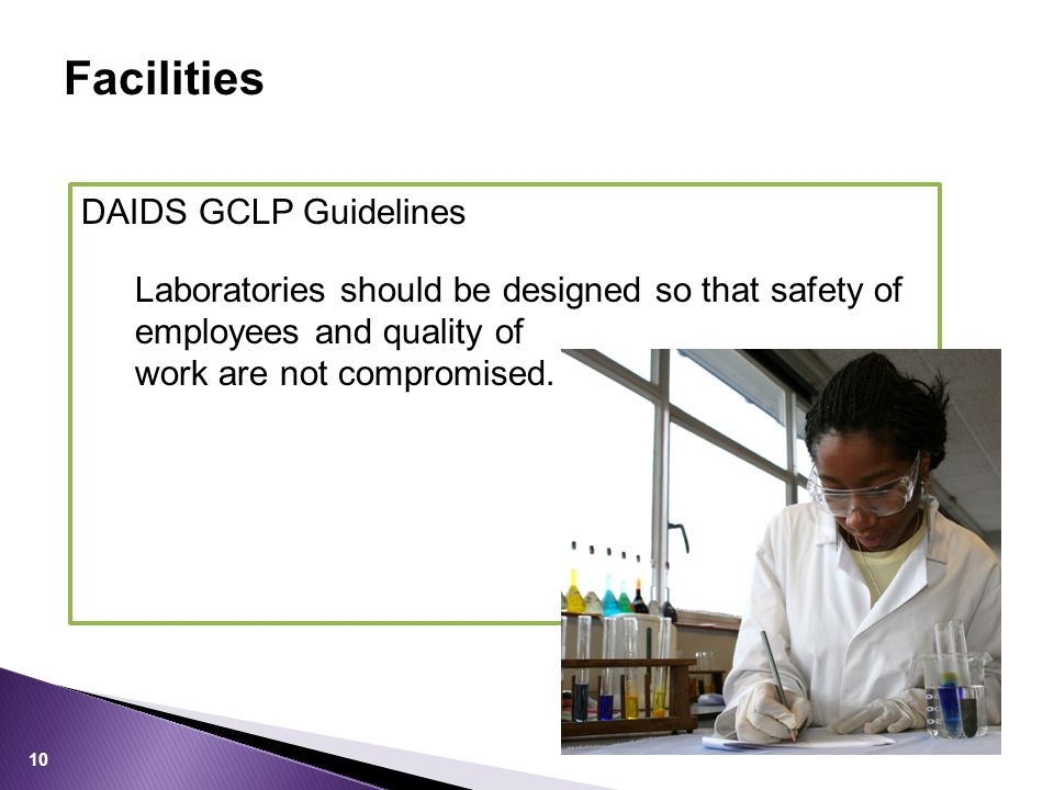 Facilities DAIDS GCLP Guidelines Laboratories should be designed so that safety of employees and quality of work are not compromised.