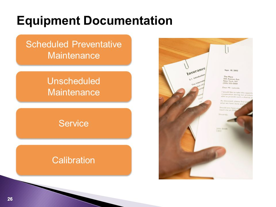 Equipment Documentation Scheduled Preventative Maintenance Service Unscheduled Maintenance Calibration 26