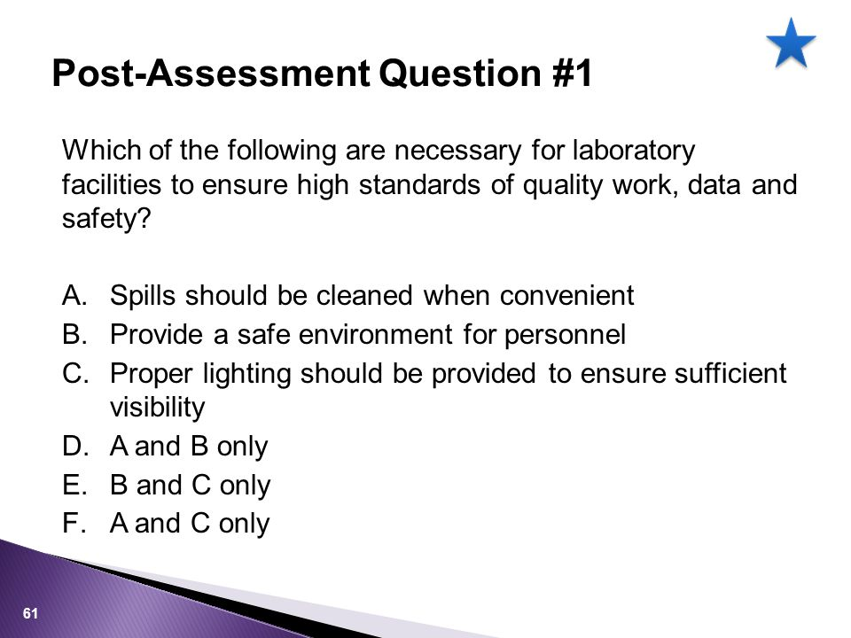 Which of the following are necessary for laboratory facilities to ensure high standards of quality work, data and safety.