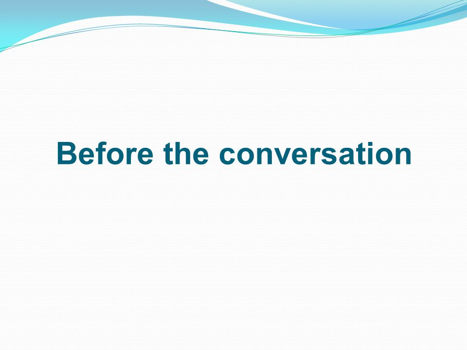 Before the conversation