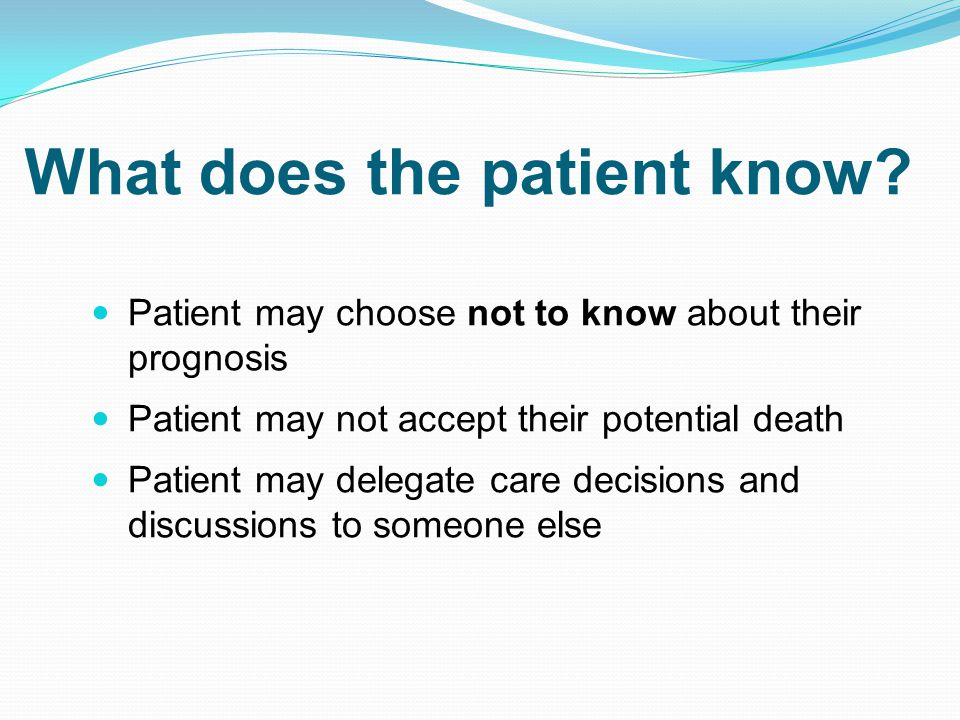 What does the patient know.