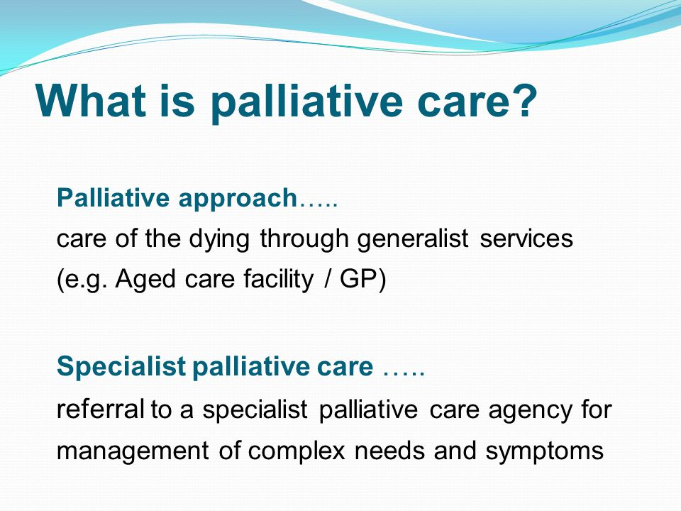 Community Palliative Care Palliative Care Inpatient Unit (Hospice) Hospital consultancy Where is specialist palliative care?