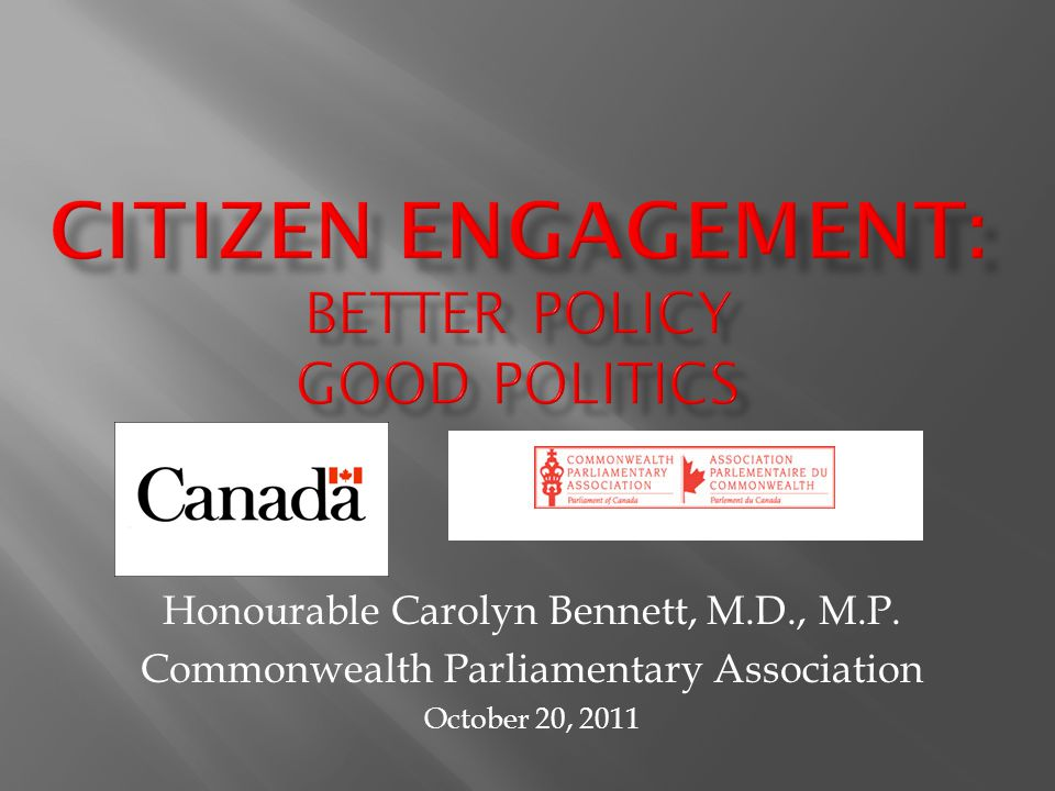 Honourable Carolyn Bennett, M.D., M.P. Commonwealth Parliamentary Association October 20, 2011