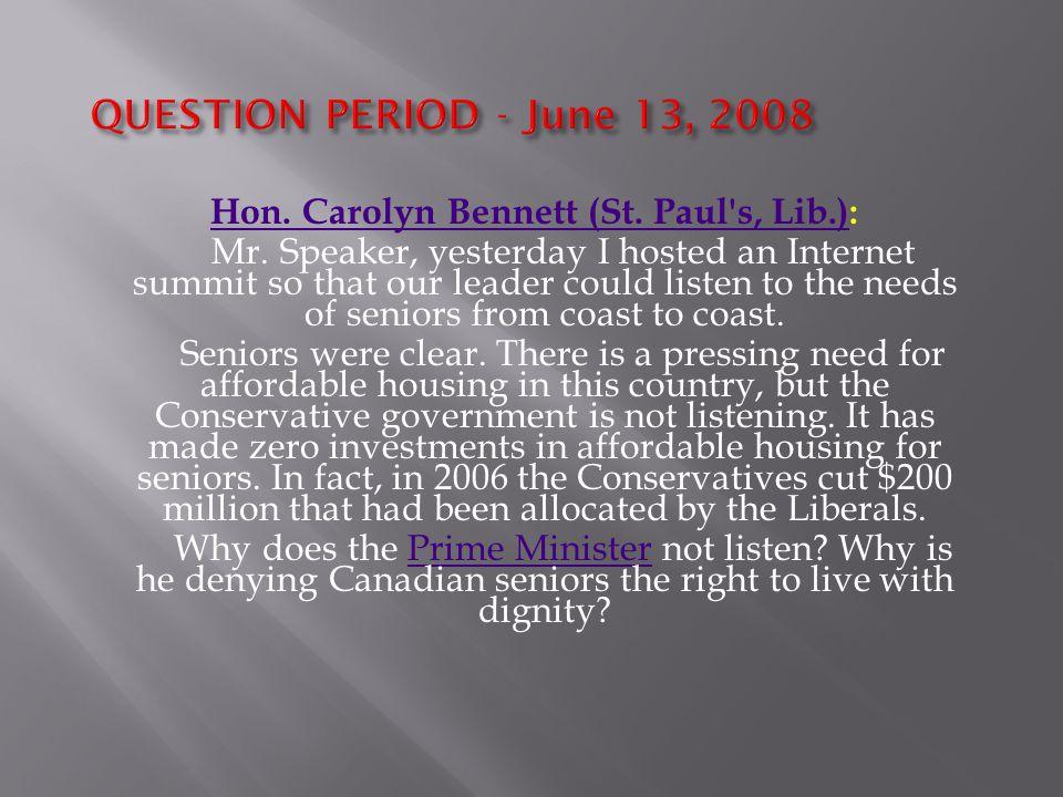 QUESTION PERIOD - June 13, 2008 Hon. Carolyn Bennett (St.