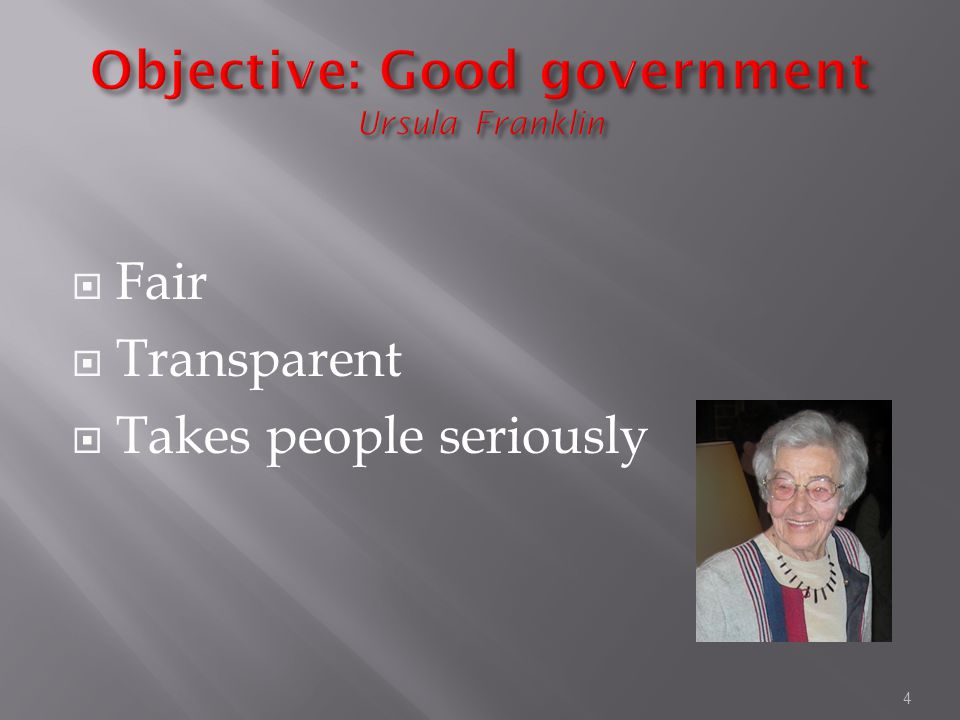 4  Fair  Transparent  Takes people seriously
