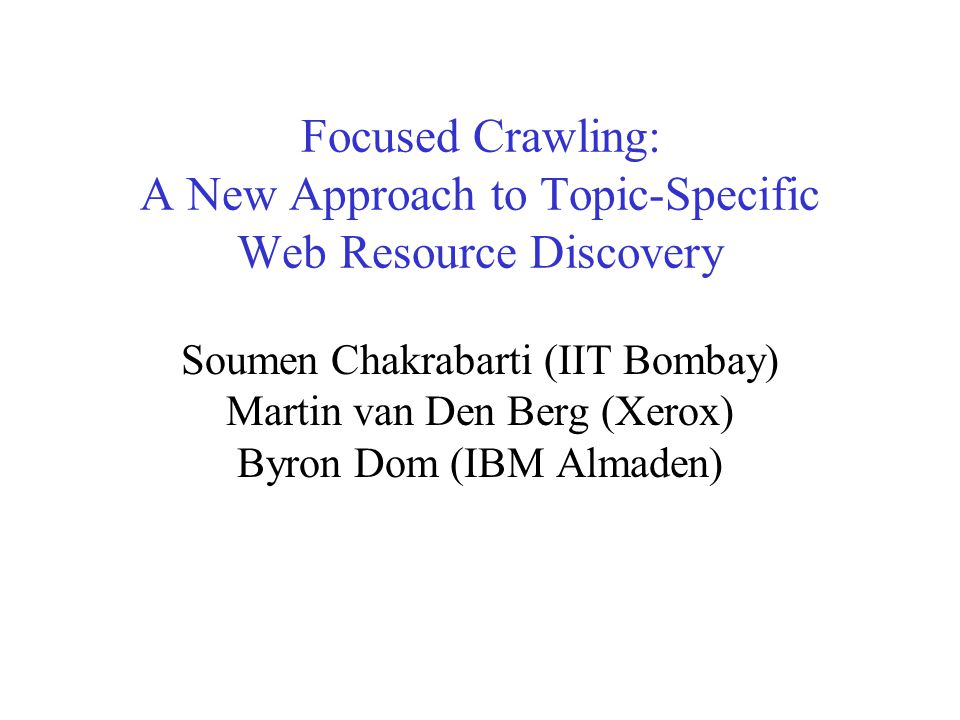 Soumen Chakrabarti IIT Bombay 1999 13 Backlink rationale  Centralized backlink service does not scale  Limited additional storage per server  Turn hyperlinks into undirected edges  A series of forward and backward 'clicks' can quickly build a topical community  Can be used to boot-strap the focused crawler