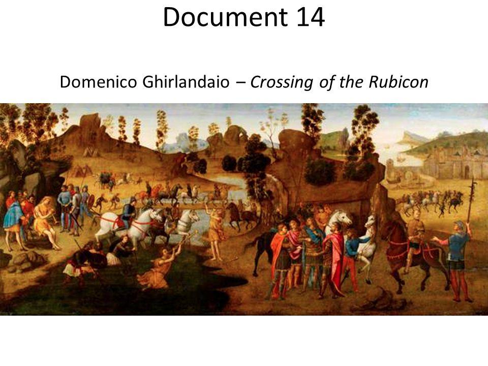 Document 14 Domenico Ghirlandaio – Crossing of the Rubicon