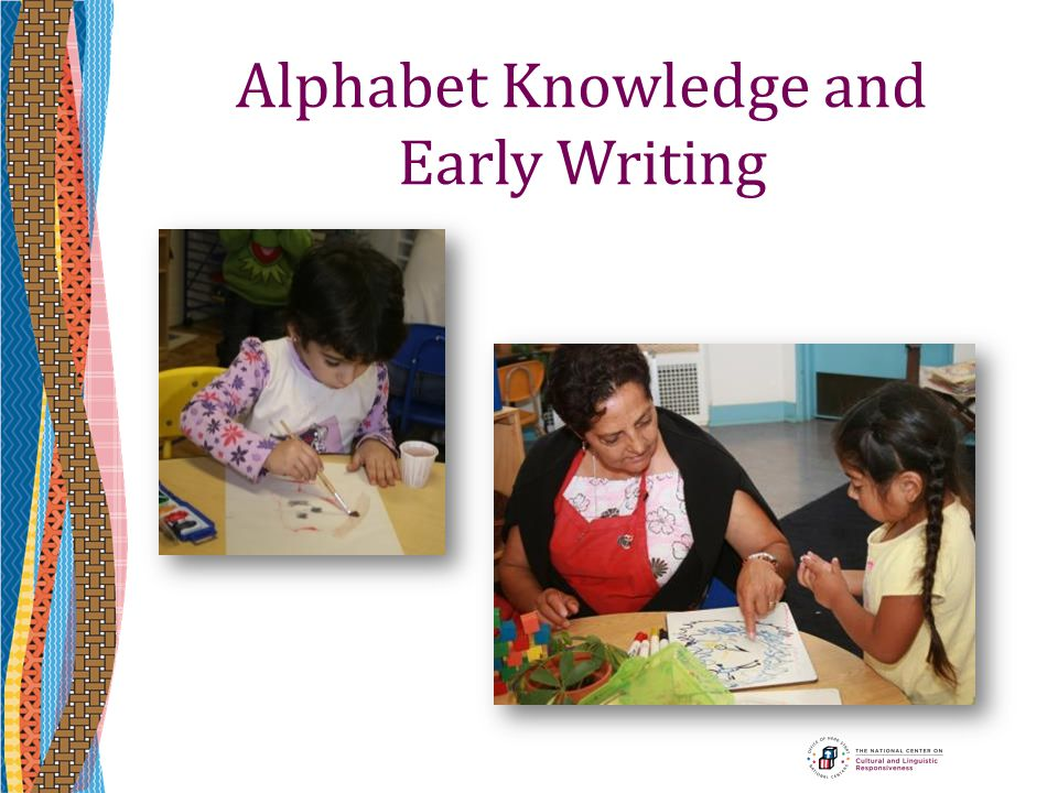 Alphabet Knowledge and Early Writing