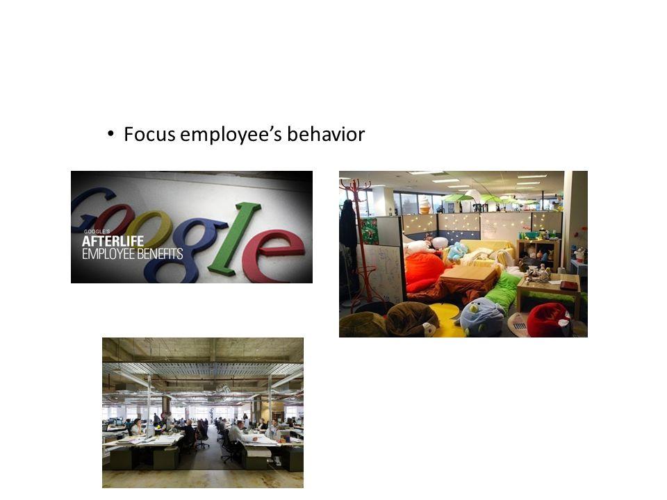 Focus employee's behavior