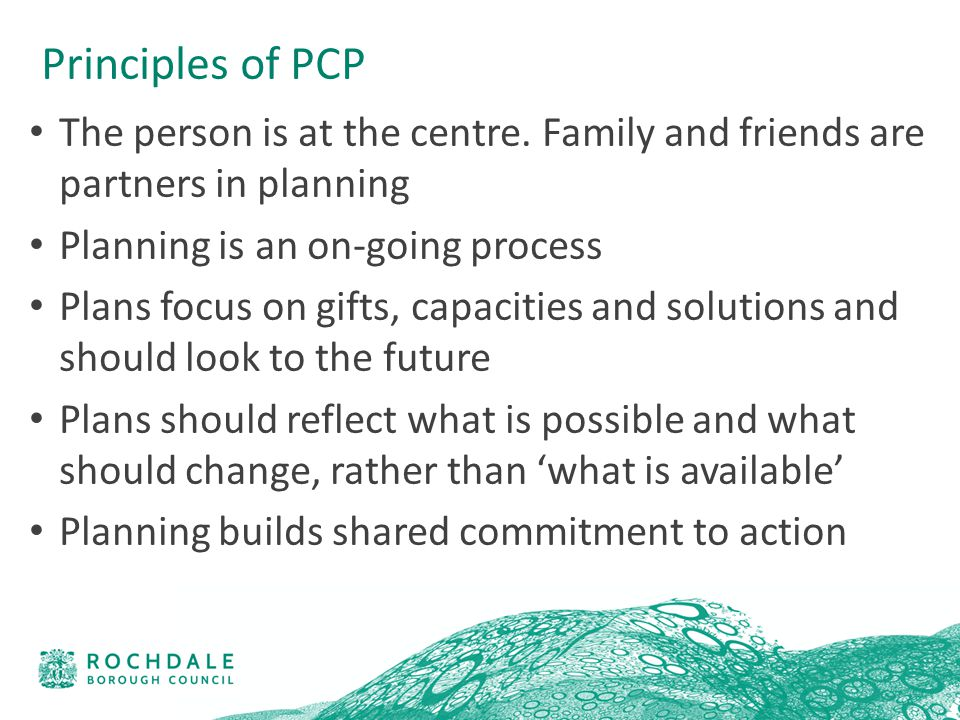 Principles of PCP The person is at the centre.