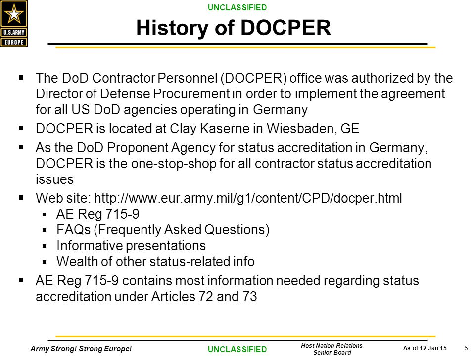 Army Strong! Strong Europe! As of 12 Jan 15 UNCLASSIFIED Host Nation Relations Senior Board 5  The DoD Contractor Personnel (DOCPER) office was autho