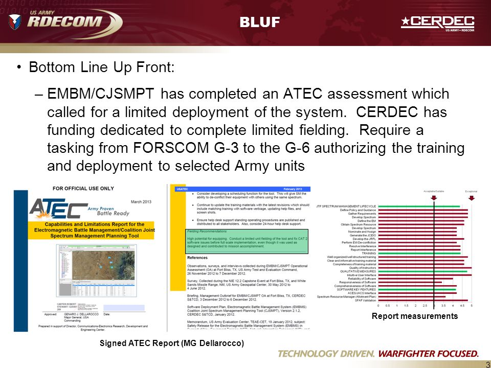 3 BLUF Bottom Line Up Front: –EMBM/CJSMPT has completed an ATEC assessment which called for a limited deployment of the system. CERDEC has funding ded