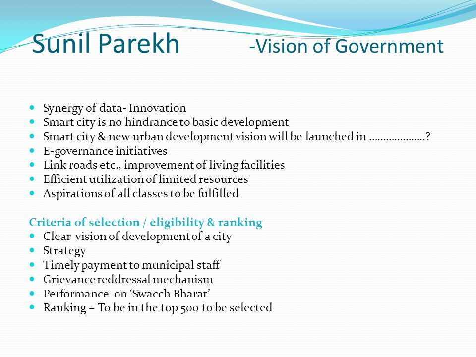 Sunil Parekh -Vision of Government Synergy of data- Innovation Smart city is no hindrance to basic development Smart city & new urban development vision will be launched in ………………...