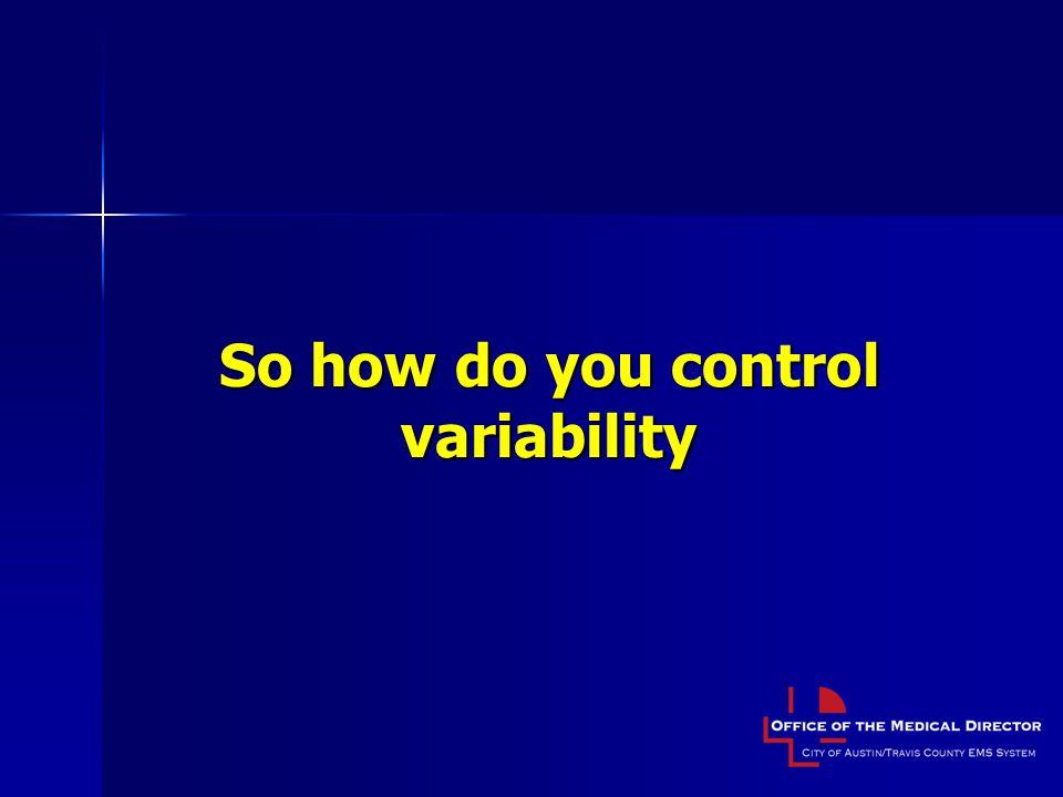 So how do you control variability