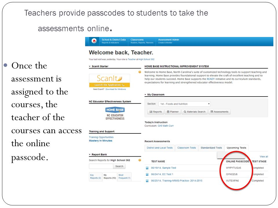 Students complete the assessments online.