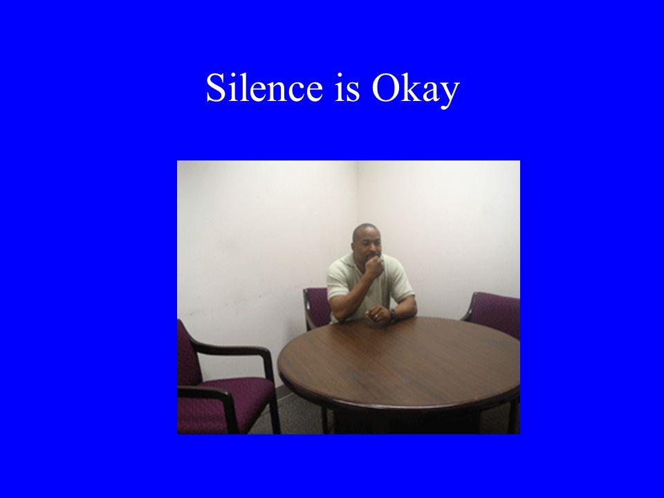 Silence is Okay