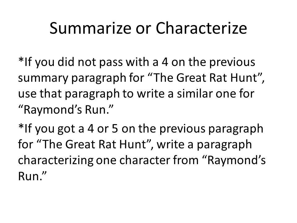 "Summarize or Characterize *If you did not pass with a 4 on the previous summary paragraph for ""The Great Rat Hunt"", use that paragraph to write a simi"