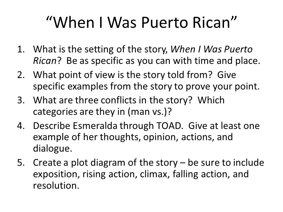 """When I Was Puerto Rican"" 1.What is the setting of the story, When I Was Puerto Rican? Be as specific as you can with time and place. 2.What point of"