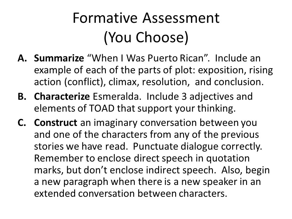 "Formative Assessment (You Choose) A.Summarize ""When I Was Puerto Rican"". Include an example of each of the parts of plot: exposition, rising action (c"