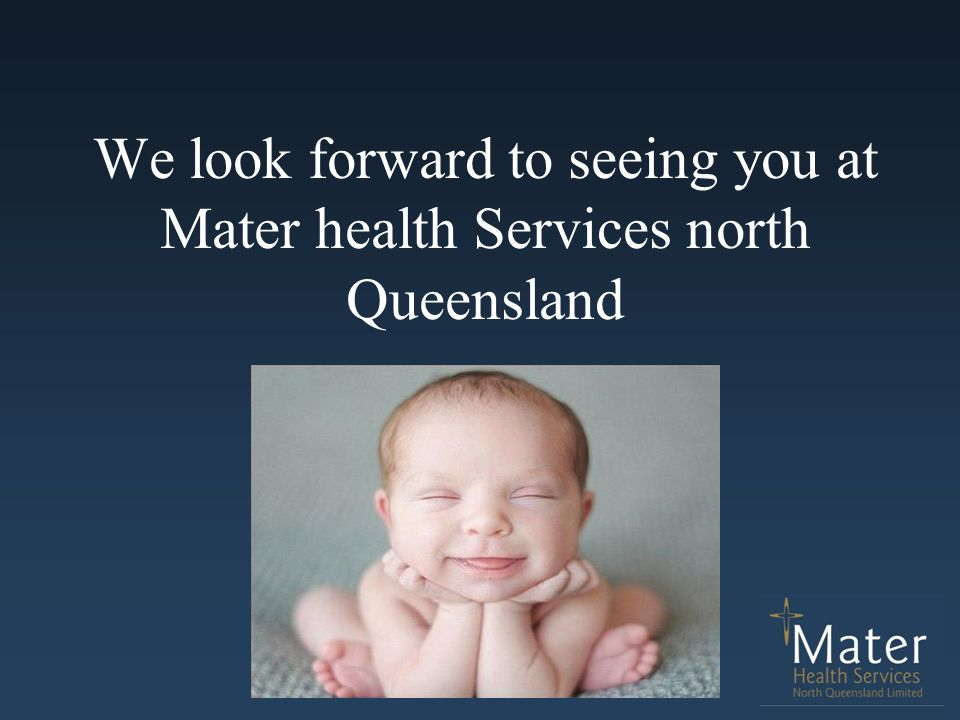 We look forward to seeing you at Mater health Services north Queensland