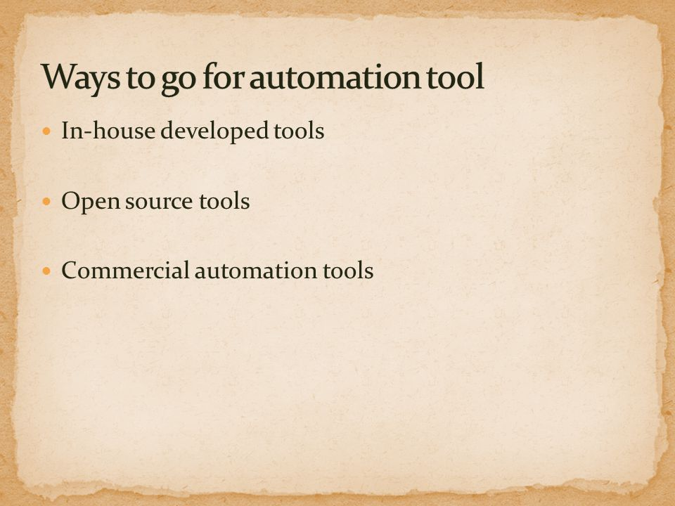 In-house developed tools Open source tools Commercial automation tools