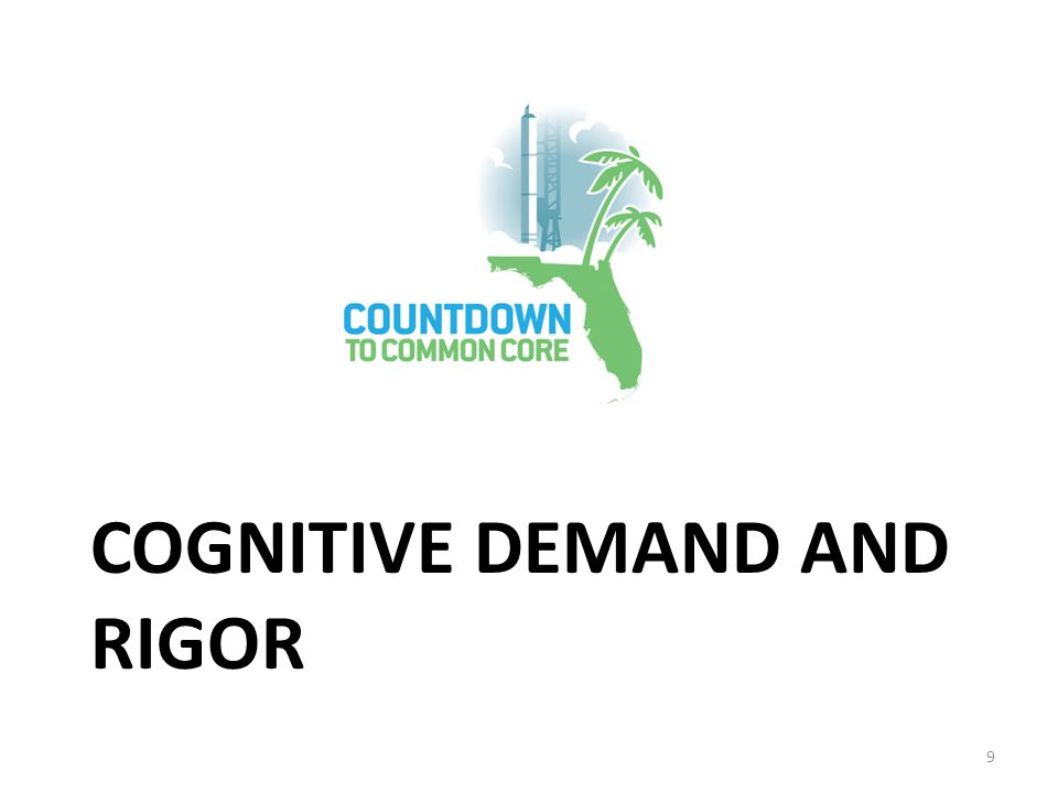 COGNITIVE DEMAND AND RIGOR 9