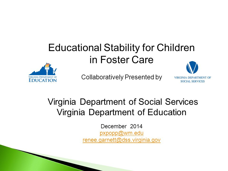 63.2-900.3 Enrollment and school placement of children in foster care -Requires the LDSS when placing a school aged child in a foster care placement to determine in writing, jointly with the LEA whether it is in the child's best interests to remain enrolled at the school in which he was enrolled prior to the most recent foster care placement.
