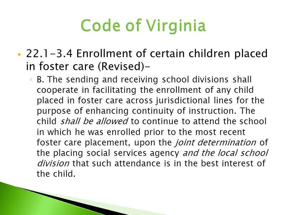 22.1-3.4 Enrollment of certain children placed in foster care (Revised)- ◦ B. The sending and receiving school divisions shall cooperate in facilitati