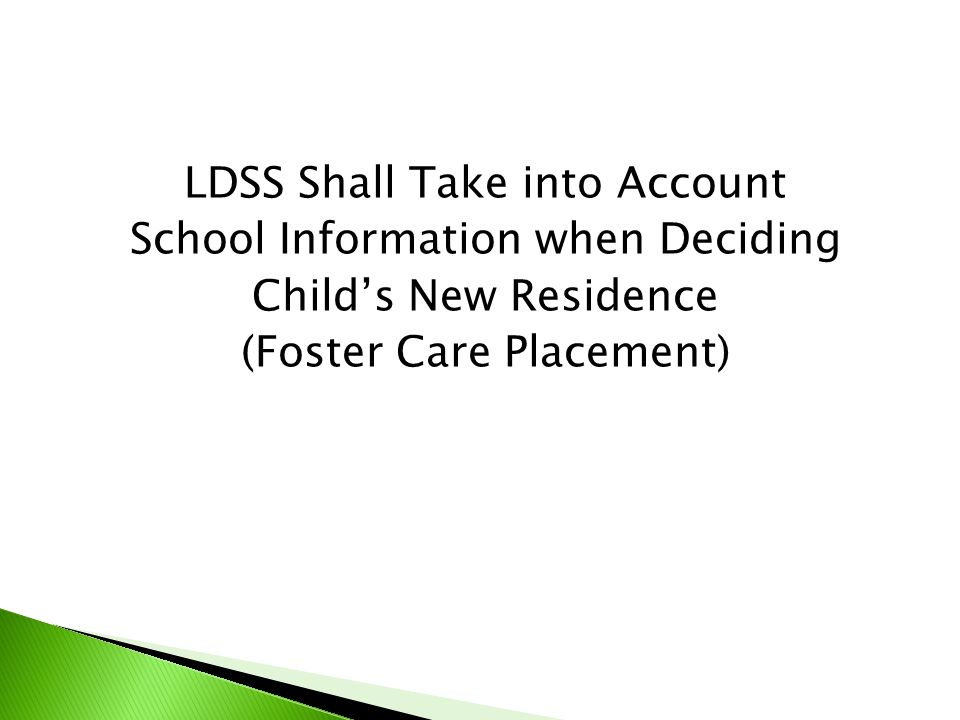 LDSS Shall Take into Account School Information when Deciding Child's New Residence (Foster Care Placement)