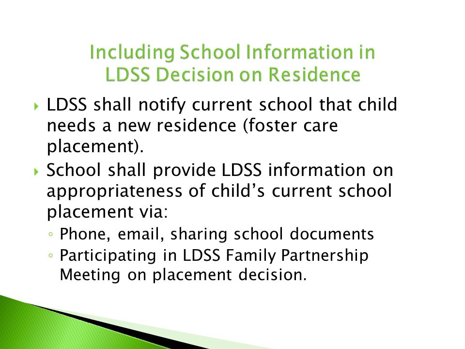  LDSS shall notify current school that child needs a new residence (foster care placement).  School shall provide LDSS information on appropriatenes
