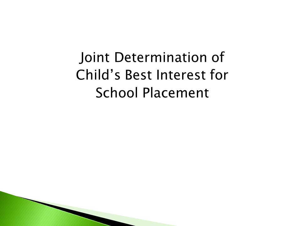 Joint Determination of Child's Best Interest for School Placement