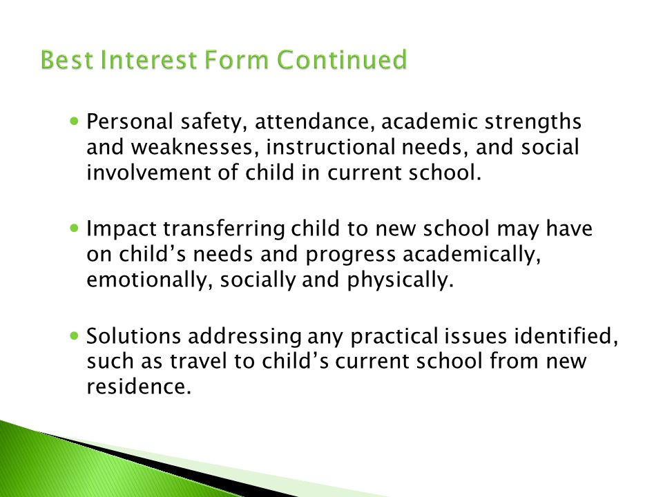 Personal safety, attendance, academic strengths and weaknesses, instructional needs, and social involvement of child in current school. Impact transfe